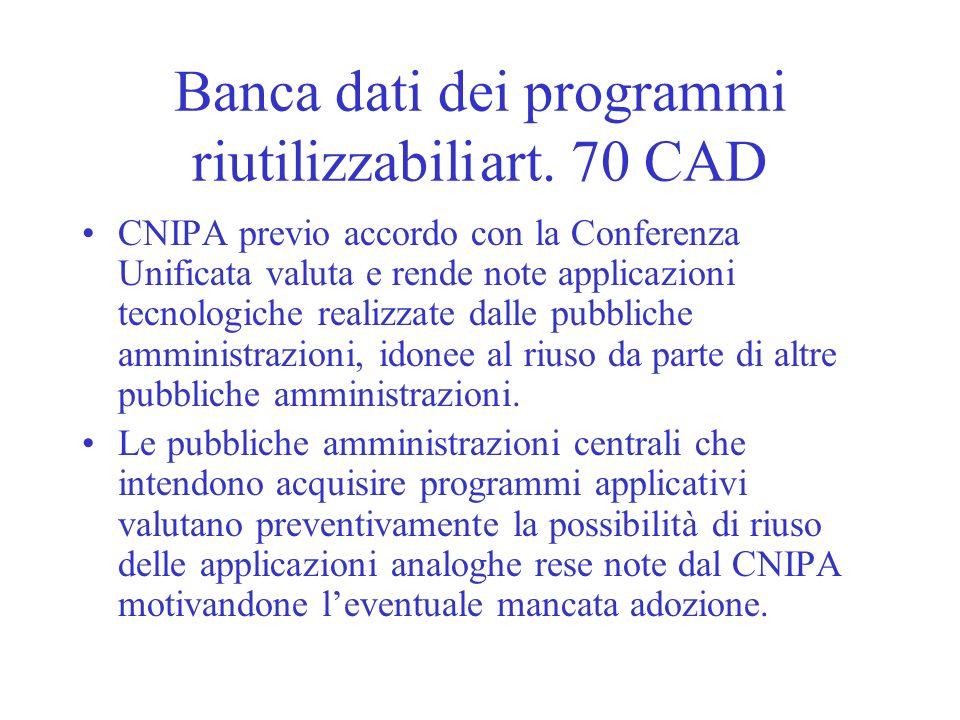 Banca dati dei programmi riutilizzabiliart. 70 CAD CNIPA previo accordo con la Conferenza Unificata valuta e rende note applicazioni tecnologiche real