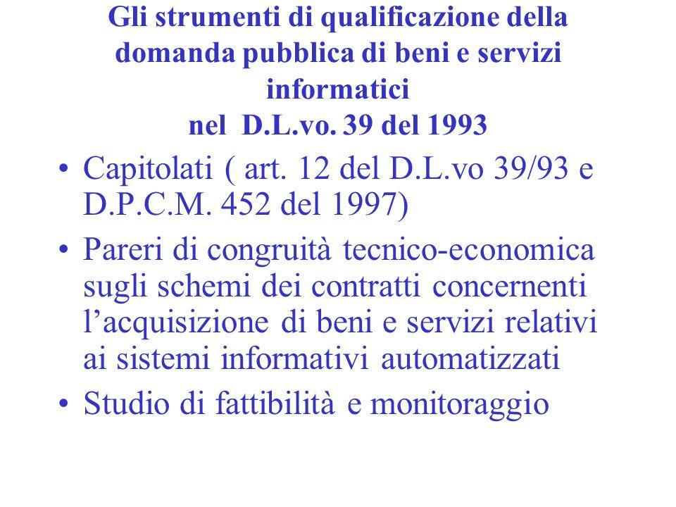 Gli strumenti di qualificazione della domanda pubblica di beni e servizi informatici nel D.L.vo. 39 del 1993 Capitolati ( art. 12 del D.L.vo 39/93 e D