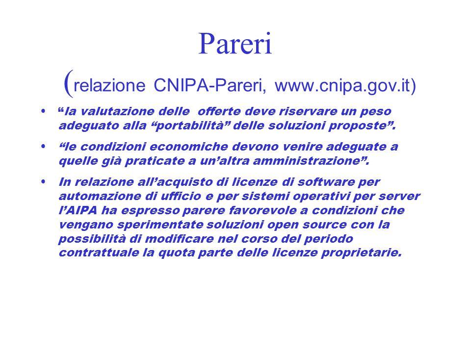 Pareri ( relazione CNIPA-Pareri, www.cnipa.gov.it) la valutazione delle offerte deve riservare un peso adeguato alla portabilità delle soluzioni propo