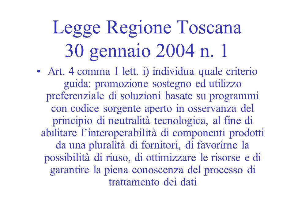 Legge Regione Toscana 30 gennaio 2004 n. 1 Art. 4 comma 1 lett. i) individua quale criterio guida: promozione sostegno ed utilizzo preferenziale di so