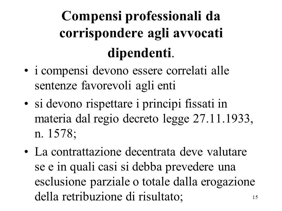15 Compensi professionali da corrispondere agli avvocati dipendenti.