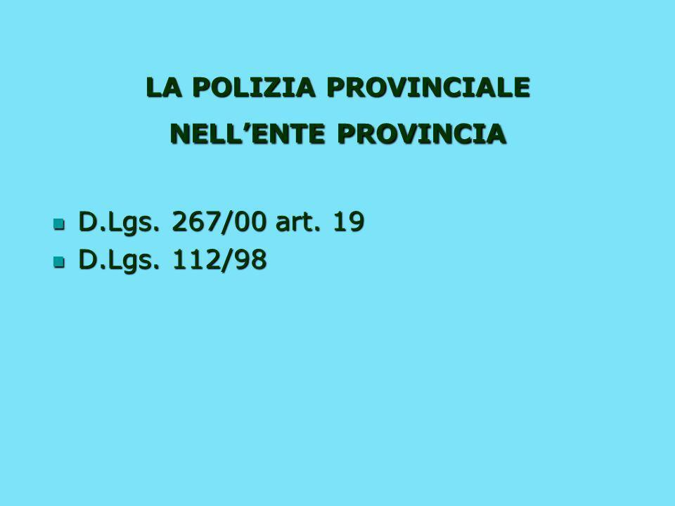 LA POLIZIA PROVINCIALE NELLENTE PROVINCIA D.Lgs.267/00 art.