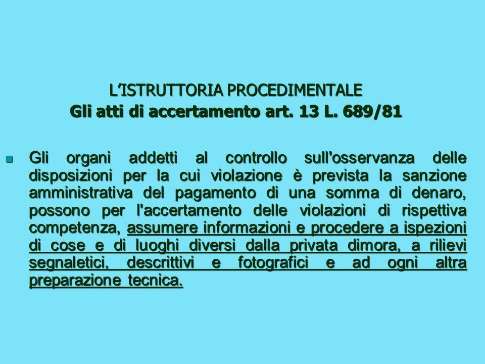 NOZIONE DI ISPEZIONE Sub – procedimento amministrativo istruttorio, articolato in atti giuridici ed operazioni, non cadenzati da una rigida sequenza t