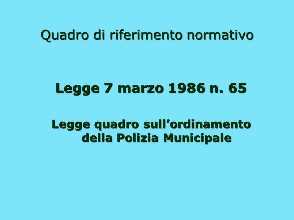 Quadro di riferimento normativo Legge 7 marzo 1986 n.