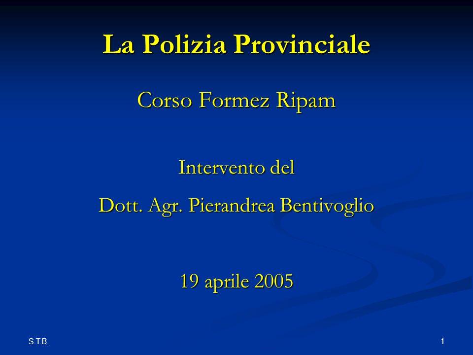 S.T.B.2 La Polizia Provinciale Istituzione del Corpo Deliberazione di Giunta Provinciale n.