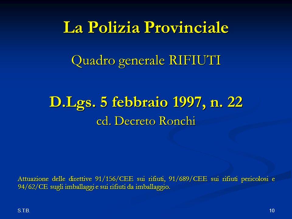 S.T.B. 10 La Polizia Provinciale Quadro generale RIFIUTI D.Lgs.