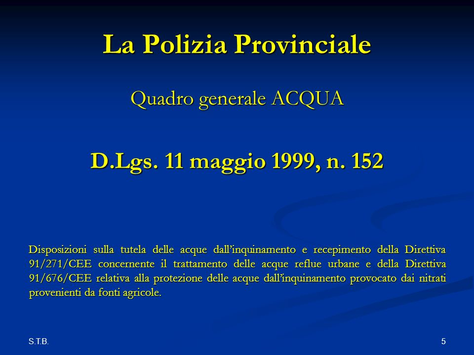 S.T.B. 5 La Polizia Provinciale Quadro generale ACQUA D.Lgs.
