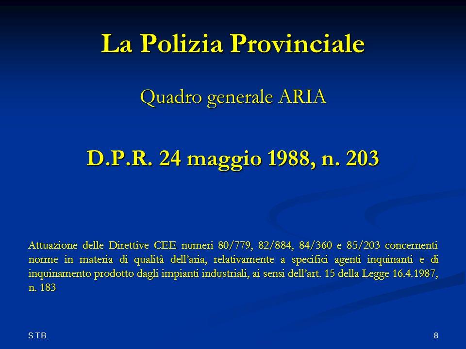 S.T.B. 8 La Polizia Provinciale Quadro generale ARIA D.P.R.