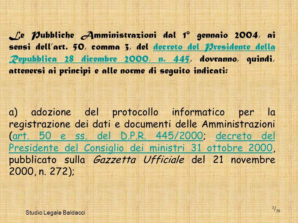 Studio Legale Baldacci 3 / 36 Le Pubbliche Amministrazioni dal 1° gennaio 2004, ai sensi dellart. 50, comma 3, del decreto del Presidente della Repubb
