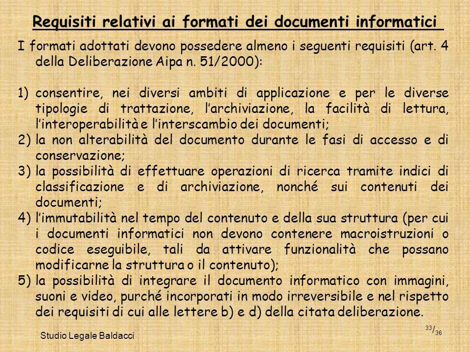 Studio Legale Baldacci 33 / 36 Requisiti relativi ai formati dei documenti informatici I formati adottati devono possedere almeno i seguenti requisiti