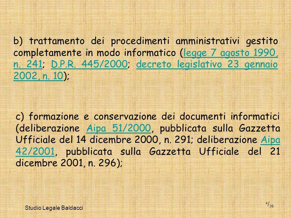 Studio Legale Baldacci 4 / 36 b) trattamento dei procedimenti amministrativi gestito completamente in modo informatico (legge 7 agosto 1990, n. 241; D