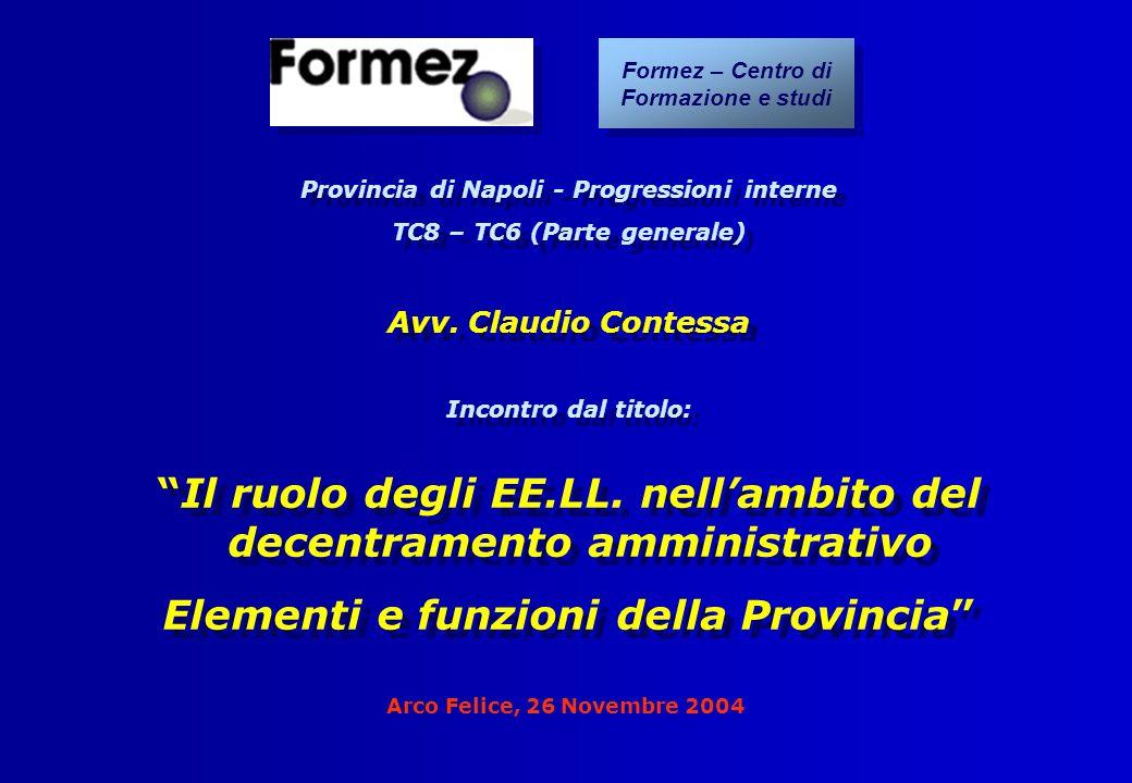 Arco Felice, 26 Novembre 2004 Provincia di Napoli - Progressioni interne TC8 – TC6 (Parte generale) Avv. Claudio Contessa Incontro dal titolo: Il ruol