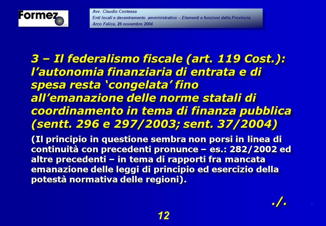 . 12 Avv. Claudio Contessa Enti locali e decentramento amministrativo – Elementi e funzioni della Provincia Arco Felice, 26 novembre 2004 Avv. Claudio