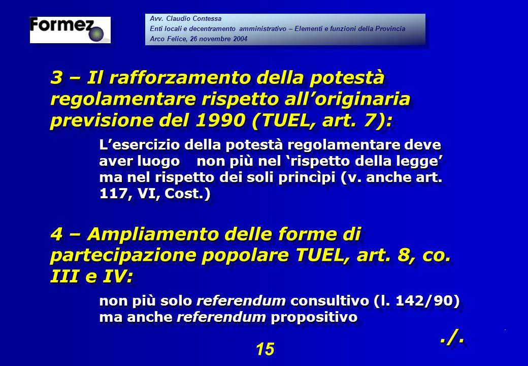 . 15 Avv. Claudio Contessa Enti locali e decentramento amministrativo – Elementi e funzioni della Provincia Arco Felice, 26 novembre 2004 Avv. Claudio