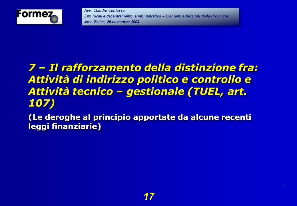 . 17 Avv. Claudio Contessa Enti locali e decentramento amministrativo – Elementi e funzioni della Provincia Arco Felice, 26 novembre 2004 Avv. Claudio