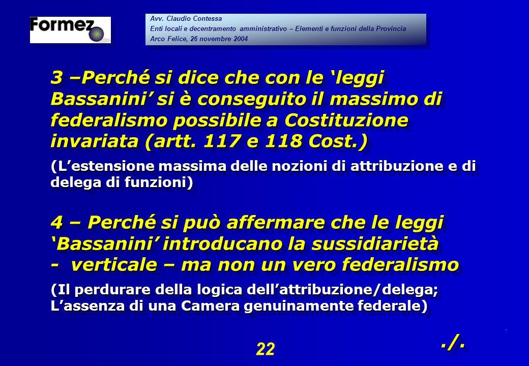 . 22 Avv. Claudio Contessa Enti locali e decentramento amministrativo – Elementi e funzioni della Provincia Arco Felice, 26 novembre 2004 Avv. Claudio