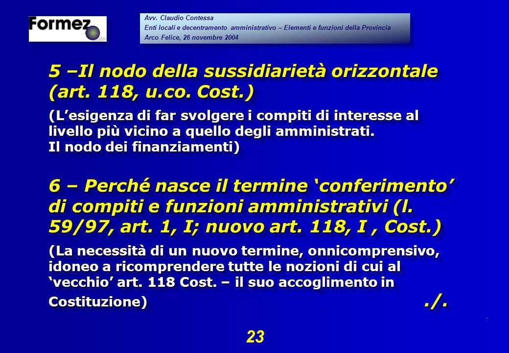 . 23 Avv. Claudio Contessa Enti locali e decentramento amministrativo – Elementi e funzioni della Provincia Arco Felice, 26 novembre 2004 Avv. Claudio