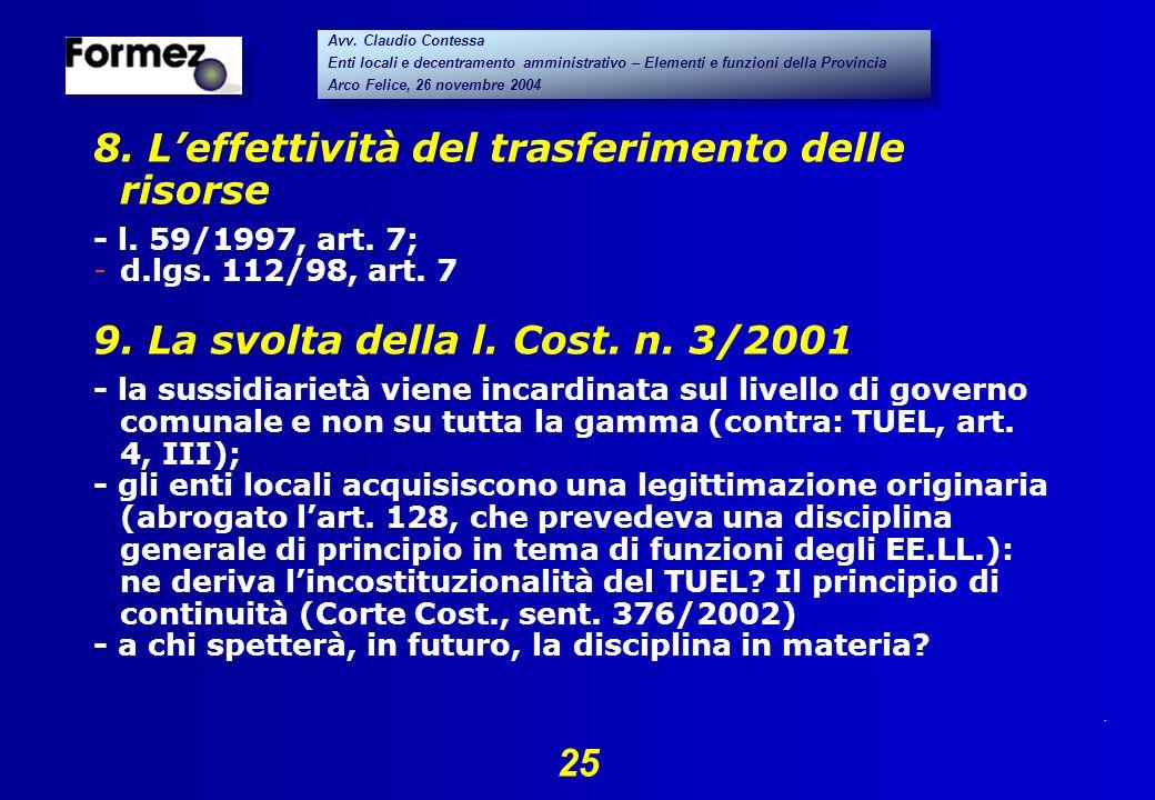 . 25 Avv. Claudio Contessa Enti locali e decentramento amministrativo – Elementi e funzioni della Provincia Arco Felice, 26 novembre 2004 Avv. Claudio