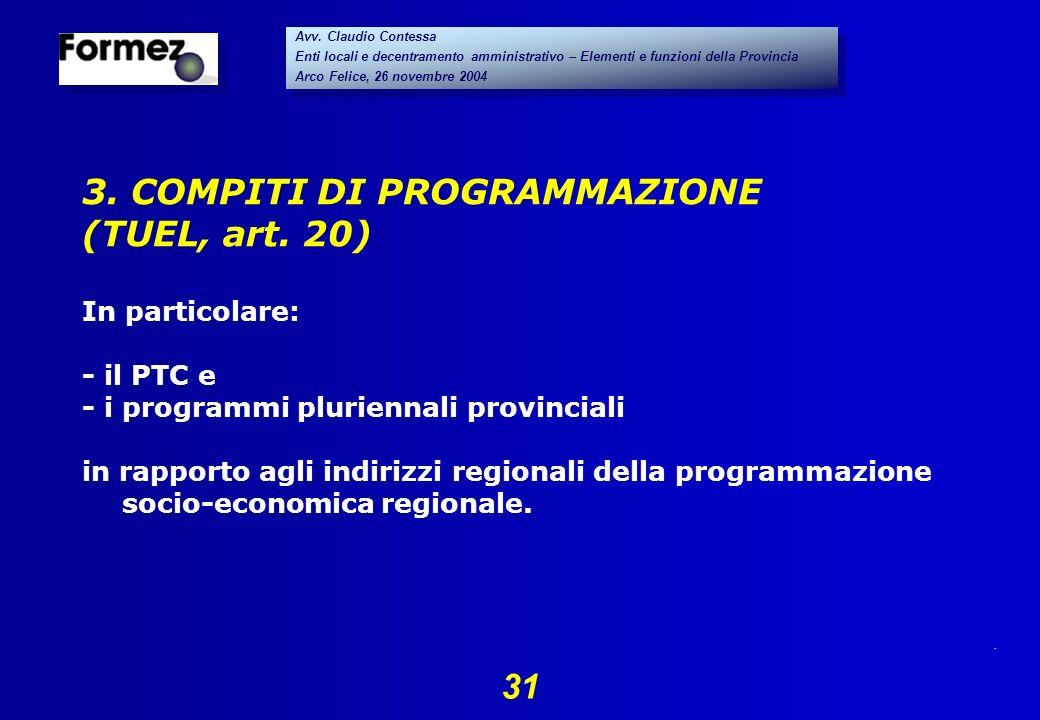 . 31 Avv. Claudio Contessa Enti locali e decentramento amministrativo – Elementi e funzioni della Provincia Arco Felice, 26 novembre 2004 Avv. Claudio