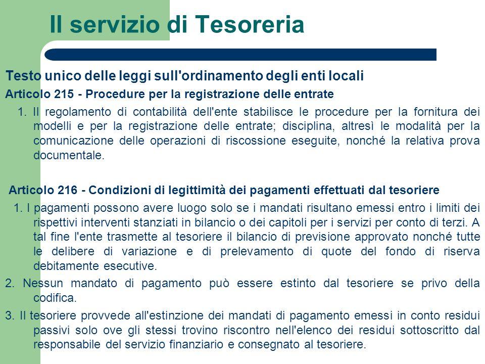 Il servizio di Tesoreria Testo unico delle leggi sull'ordinamento degli enti locali Articolo 215 - Procedure per la registrazione delle entrate 1. Il