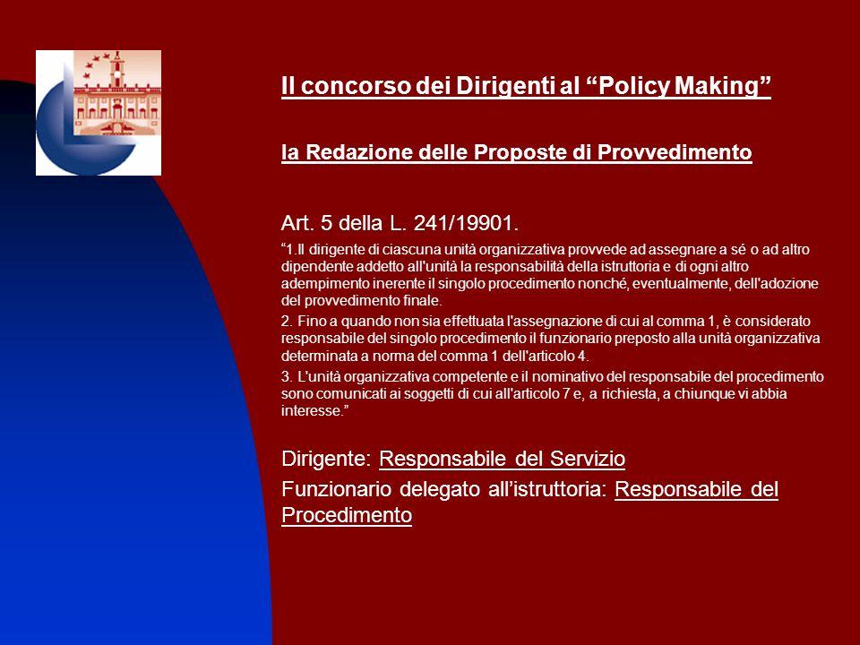 Il concorso dei Dirigenti al Policy Making la Redazione delle Proposte di Provvedimento Art. 5 della L. 241/19901. 1.Il dirigente di ciascuna unità or