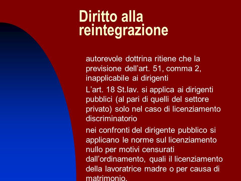 Diritto alla reintegrazione autorevole dottrina ritiene che la previsione dellart. 51, comma 2, inapplicabile ai dirigenti Lart. 18 St.lav. si applica