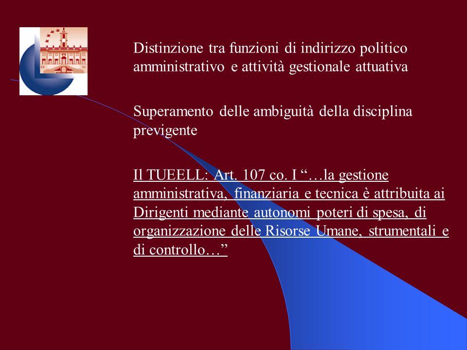 Distinzione tra funzioni di indirizzo politico amministrativo e attività gestionale attuativa Superamento delle ambiguità della disciplina previgente