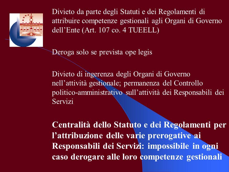 Divieto da parte degli Statuti e dei Regolamenti di attribuire competenze gestionali agli Organi di Governo dellEnte (Art. 107 co. 4 TUEELL) Deroga so