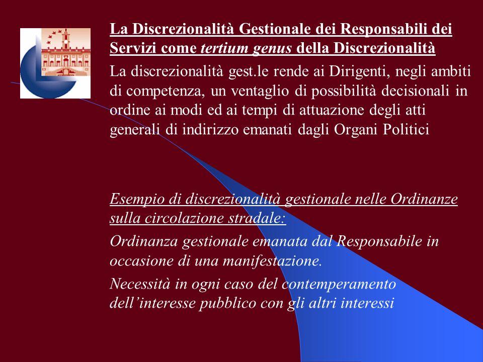 La Discrezionalità Gestionale dei Responsabili dei Servizi come tertium genus della Discrezionalità La discrezionalità gest.le rende ai Dirigenti, neg