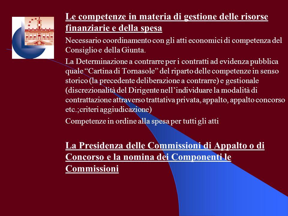Le competenze in materia di gestione delle risorse finanziarie e della spesa Necessario coordinamento con gli atti economici di competenza del Consigl