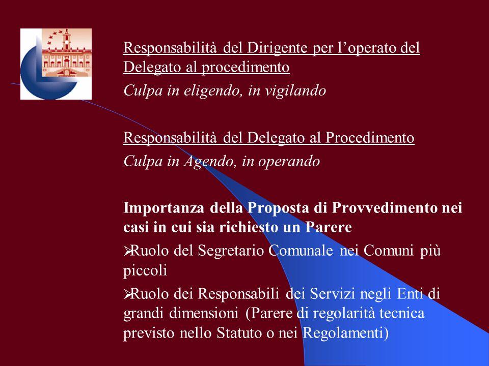 Responsabilità del Dirigente per loperato del Delegato al procedimento Culpa in eligendo, in vigilando Responsabilità del Delegato al Procedimento Cul