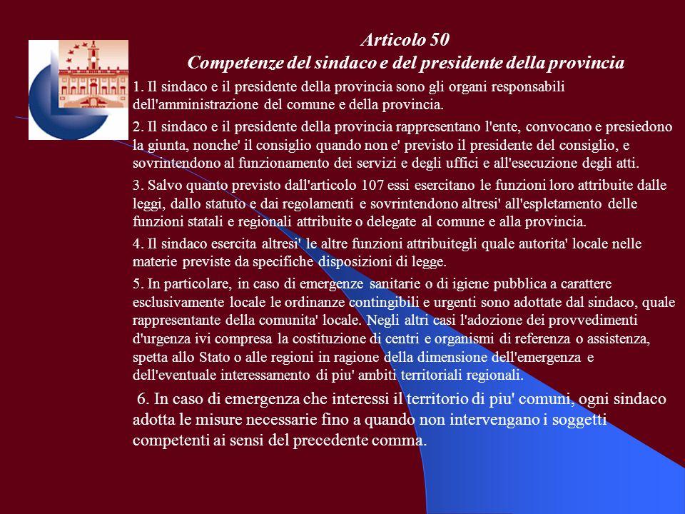 Articolo 50 Competenze del sindaco e del presidente della provincia 1. Il sindaco e il presidente della provincia sono gli organi responsabili dell'am