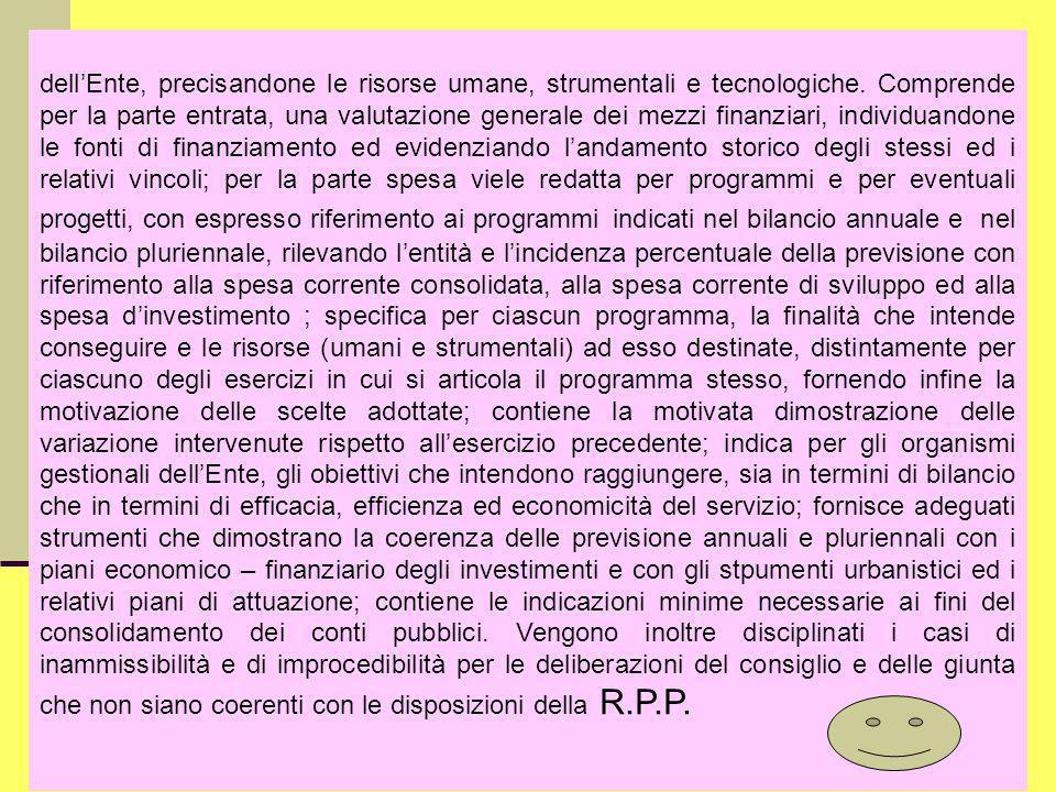Dott.ssa Francesca Manes Rossi dellEnte, precisandone le risorse umane, strumentali e tecnologiche. Comprende per la parte entrata, una valutazione ge