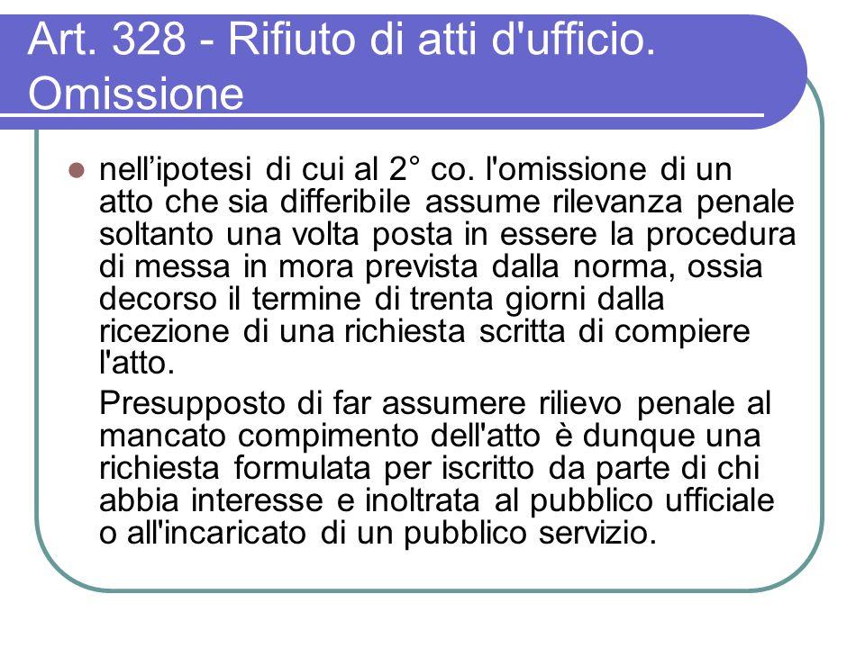 Art. 328 - Rifiuto di atti d ufficio. Omissione nellipotesi di cui al 2° co.