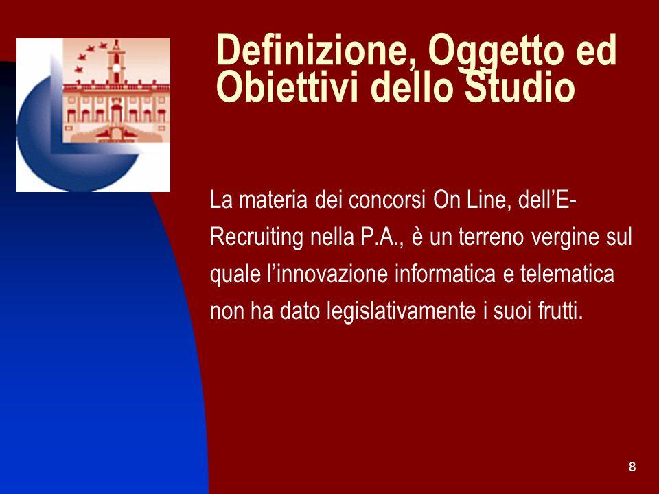 19 Prospettive di realizzabilità del Concorso On Line: il III Step di automazione per la gestione On Line della procedura La normativa applicabile alla trasmissione On Line della domanda di partecipazione al concorso: il DPR 445/2000 Art.