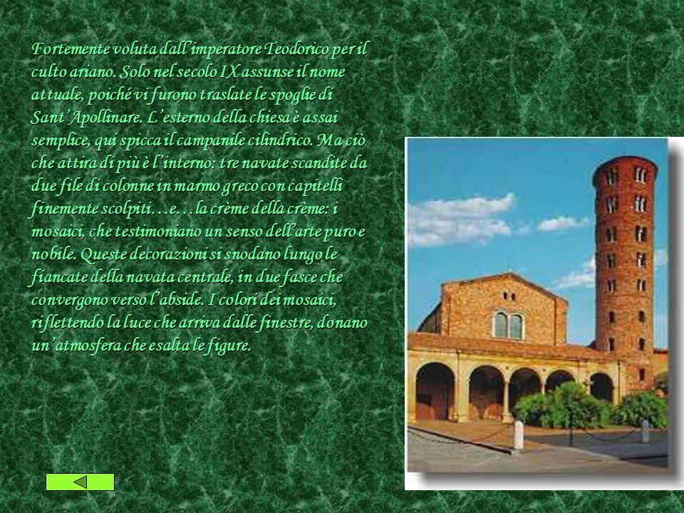 Fortemente voluta dallimperatore Teodorico per il culto ariano.