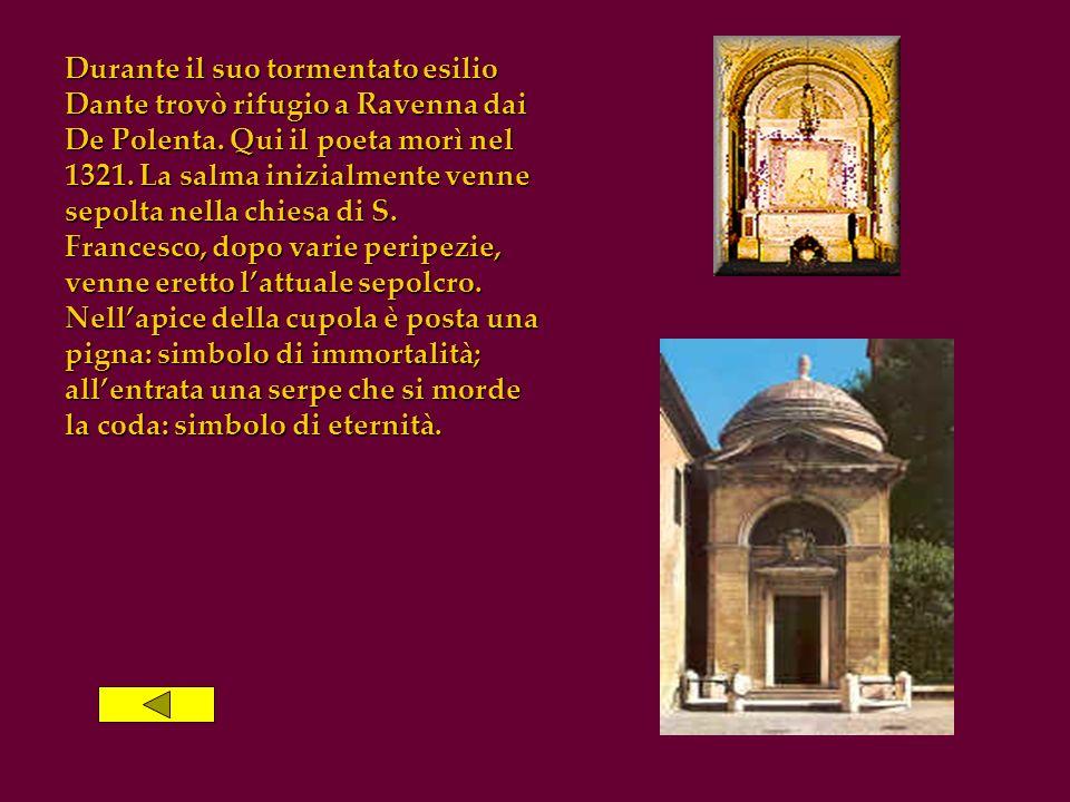 Durante il suo tormentato esilio Dante trovò rifugio a Ravenna dai De Polenta.