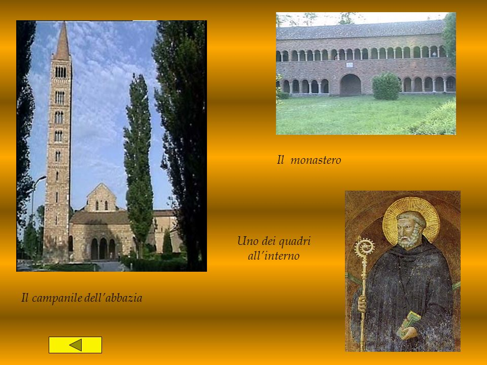 Il campanile dellabbazia Il monastero Uno dei quadri allinterno