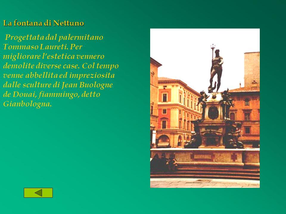 La fontana di Nettuno Progettata dal palermitano Tommaso Laureti.