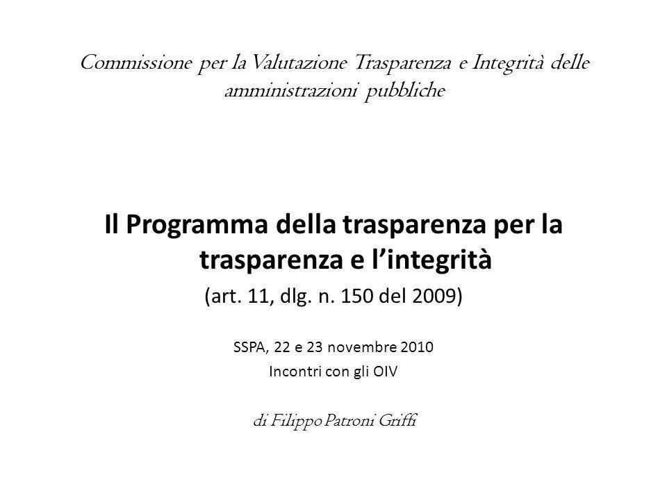 Commissione per la Valutazione Trasparenza e Integrità delle amministrazioni pubbliche Il Programma della trasparenza per la trasparenza e lintegrità (art.