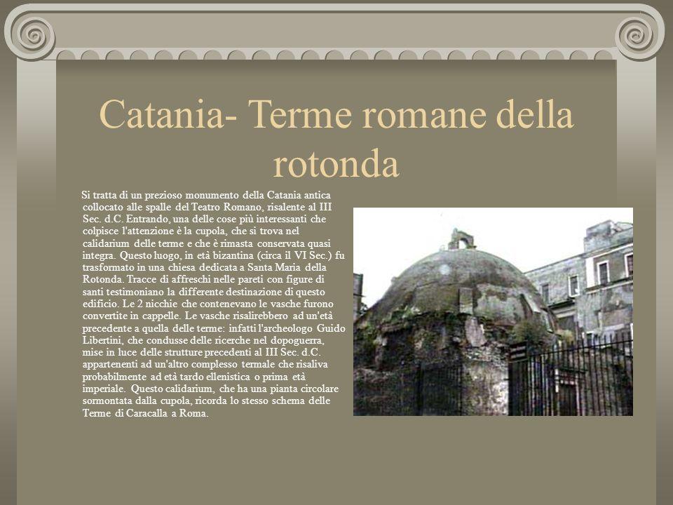 Le terme di Misterbianco In località Erbe Bianche troviamo un vero e proprio tesoro d'arte: le Terme Romane, costruite in tarda età imperiale tra il I