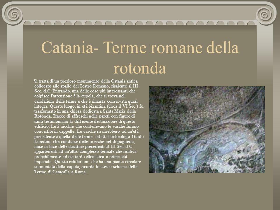Si tratta di un prezioso monumento della Catania antica collocato alle spalle del Teatro Romano, risalente al III Sec. d.C. Entrando, una delle cose p