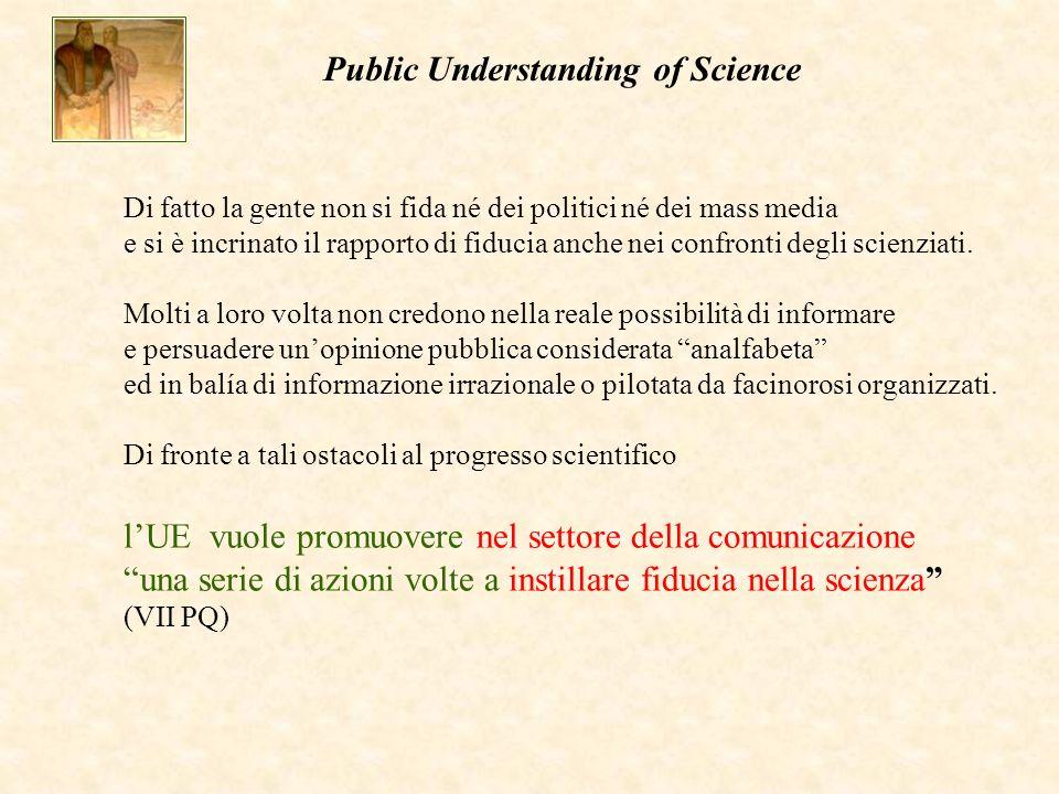Di fatto la gente non si fida né dei politici né dei mass media e si è incrinato il rapporto di fiducia anche nei confronti degli scienziati.