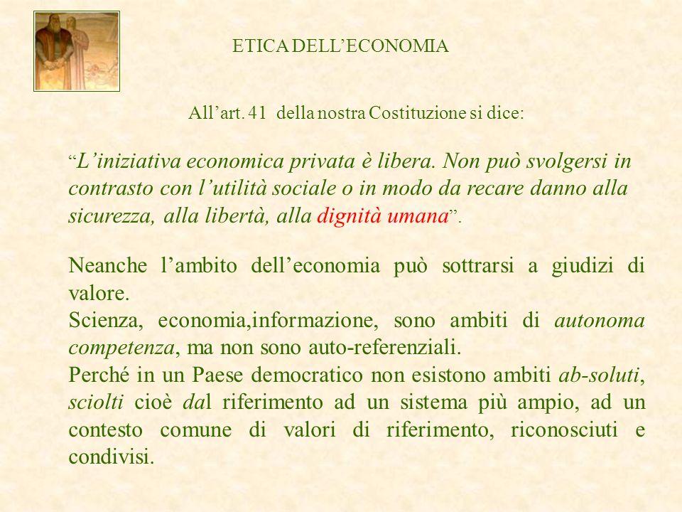 Allart. 41 della nostra Costituzione si dice: Liniziativa economica privata è libera.