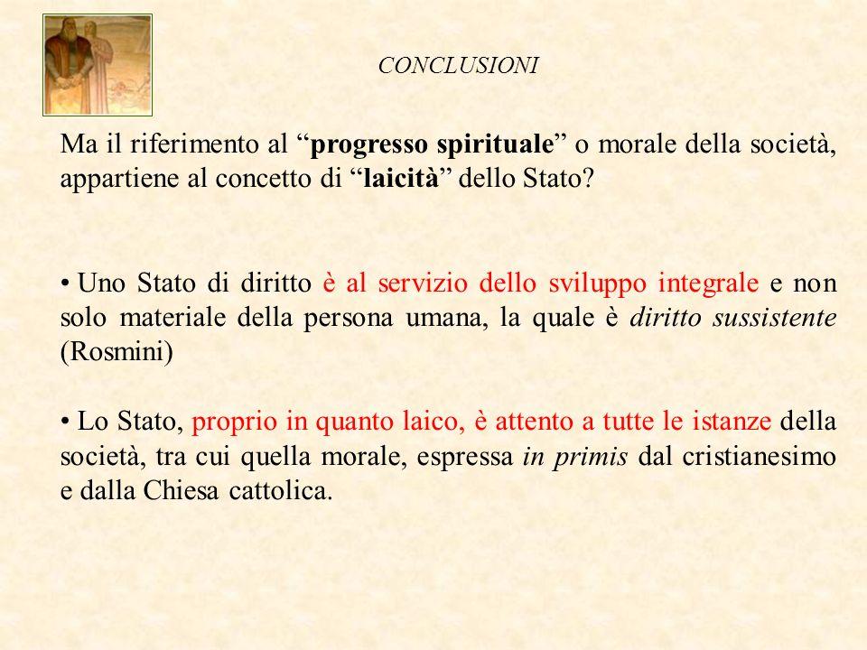 Ma il riferimento al progresso spirituale o morale della società, appartiene al concetto di laicità dello Stato.