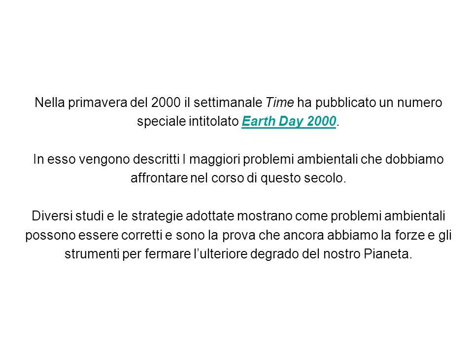 Nella primavera del 2000 il settimanale Time ha pubblicato un numero speciale intitolato Earth Day 2000.Earth Day 2000 In esso vengono descritti I mag