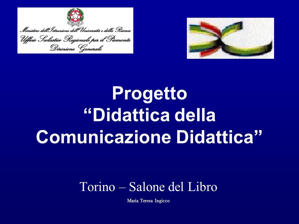 Progetto Didattica della Comunicazione Didattica Torino – Salone del Libro Maria Teresa Ingicco