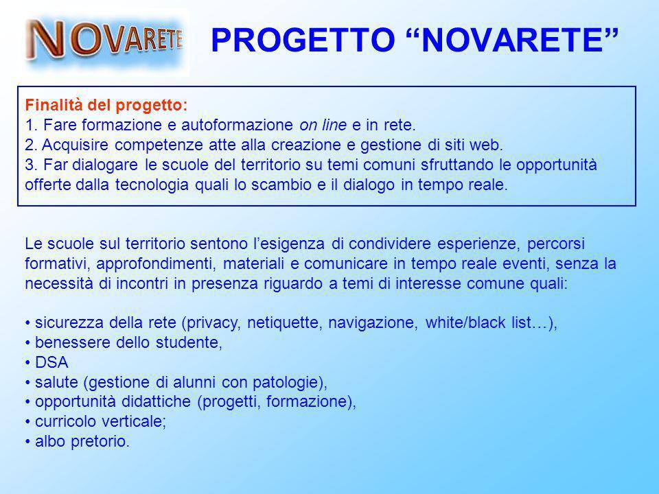 PROGETTO NOVARETE Finalità del progetto: 1. Fare formazione e autoformazione on line e in rete.