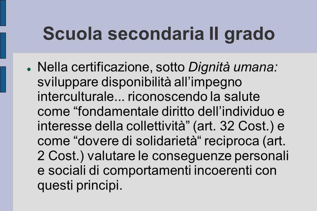 Scuola secondaria II grado Nella certificazione, sotto Dignità umana: sviluppare disponibilità allimpegno interculturale...