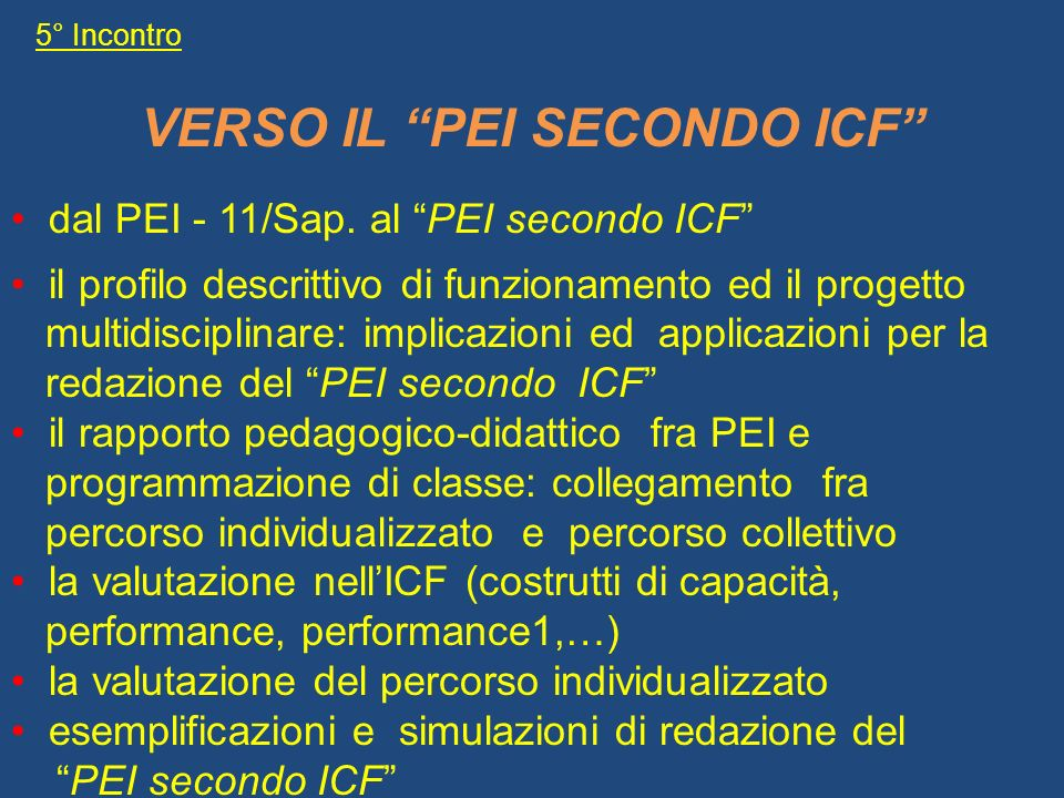 5° Incontro VERSO IL PEI SECONDO ICF dal PEI - 11/Sap. al PEI secondo ICF il profilo descrittivo di funzionamento ed il progetto multidisciplinare: im